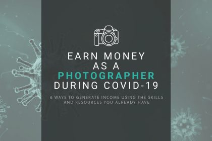 banner image from blog post explaining how a photographer can earn money during the covid-19 pandemic